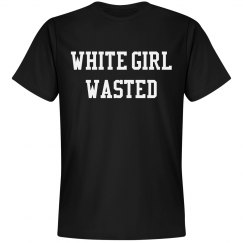 White Girl Wasted Drinking Shirt
