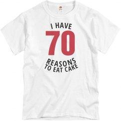 I have 70 reasons to eat cake birthday shirt