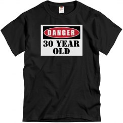 Danger 30 year old