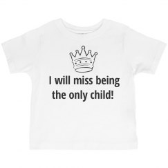 Will miss being only child crown