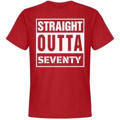 Straight outta seventy shirt
