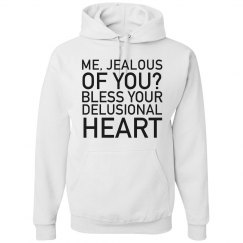 Jealous Of You? Hoodie
