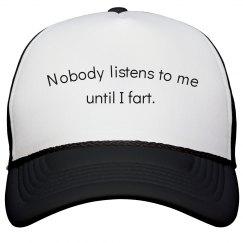 Nobody listens 2 Me Until I Fart