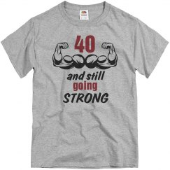40 and still going strong birthday shirt