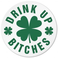 Drink Up Bitches St Pattys Gear