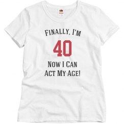 Finally, I'm 40