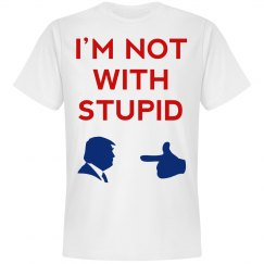 Anti Trump I'm Not With Stupid