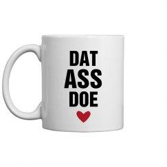 Dat Ass Doe Valentine Mug