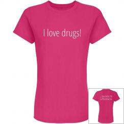 I Love Drugs!