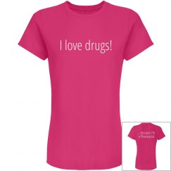 I Love Drugs!