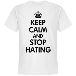 Keep calm and stop hating