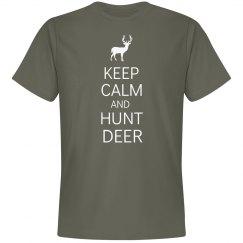 Keep Calm And Hunt Deer