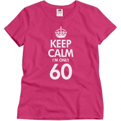 Keep calm I'm only 60