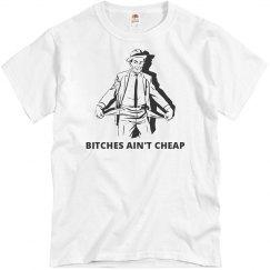 Bitches Ain't Cheap