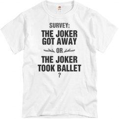 The Joker Got Away or Took Ballet