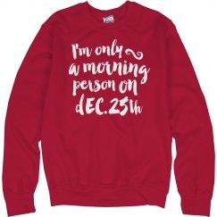 Christmas Morning Person Hoodies