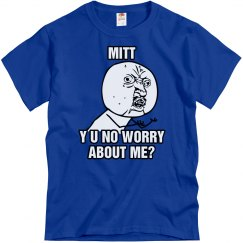 Y U NO Worry Mitt?