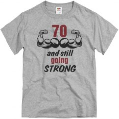70 and still going strong birthday shirt