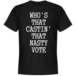 Who's That Castin' That Nasty Vote