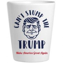 Can't Stump Trump Shot Glass