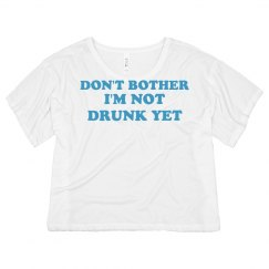 Don't Bother Not DrunkYet