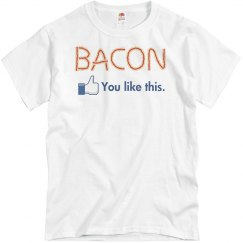 You Like This Bacon