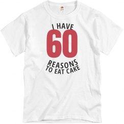I have 60 reasons to eat cake shirt