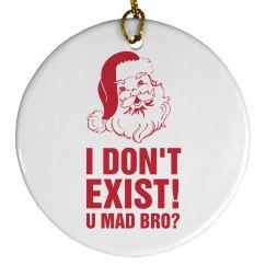 I Don't Exist Bro!