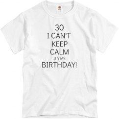 I can't keep calm Birthday shirt