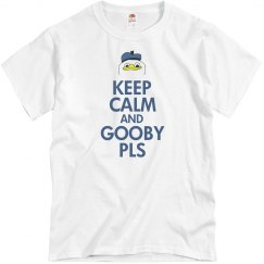Keep Calm & Gooby Pls