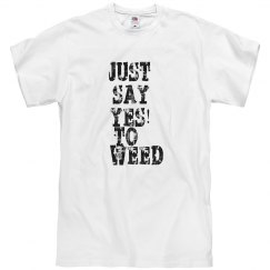 Yes to weed