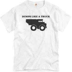 Dumps Like A Truck