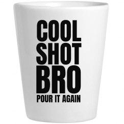 Cool Shot Bro