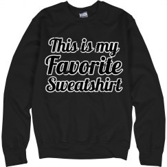 GUYS This is my favorite sweatshirt