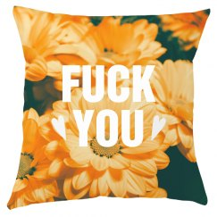 Fuck You All Over Floral Pillow