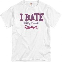 I Hate Fantasy Football