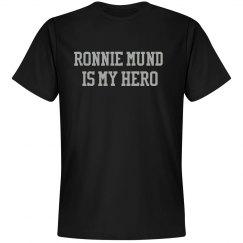 Ronnie Mund is my hero