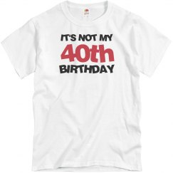 It's not my 40th birthday