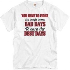 Bad Days Earn Best Days
