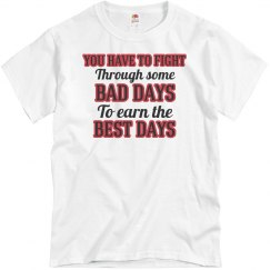 Bad Days Earn Best Days