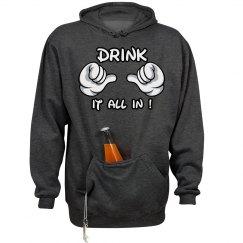 DRINK IT ALL IN HOODIE