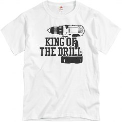 King of the Drill T-Shirt