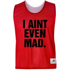 I Ain't Even Mad Pinnie