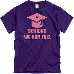 Seniors We Run This Graduation Tshirt