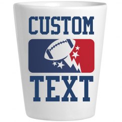 Custom Text Fantasy Football Shot Glass