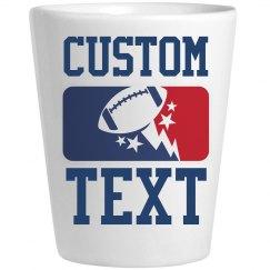 Custom Text Fantasy Football Shot Glass