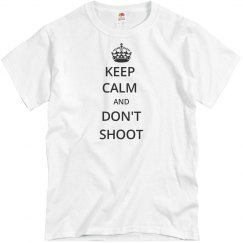 KEEP CALM AND DON'T SHOOT