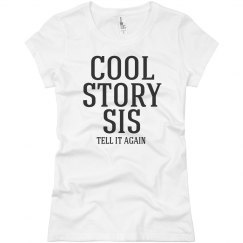 Women's Cool Story Sis