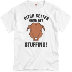 Bitch Better Hav Stuffing
