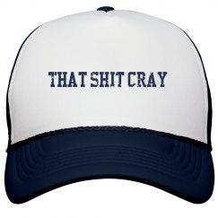 That Shit Cray Hat